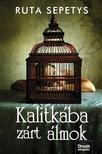 Ruta Sepetys - Kalitkába zárt álmok<!--span style='font-size:10px;'>(G)</span-->