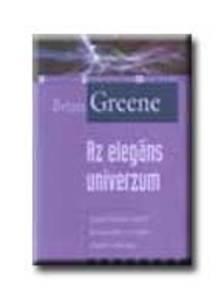 Brian Greene - Az elegáns univerzum