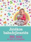 Játékos babafejlesztés - 365 ötlet az első 12 hónapban<!--span style='font-size:10px;'>(G)</span-->