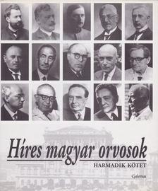 Dr. Kapronczay Károly (szerk.), Prof. dr. Vizi E. Szilveszter (szerk.) - Híres magyar orvosok 3. [antikvár]
