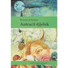 Rozsnyói Ferenc - ANTRACIT ÉJJELEK