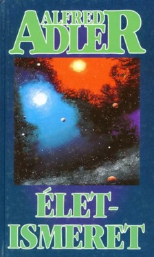 ALFRED ADLER - Életismeret [eKönyv: epub, mobi]