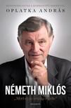 Oplatka András - Németh Miklós - Mert ez az ország érdeke [eKönyv: epub, mobi]<!--span style='font-size:10px;'>(G)</span-->