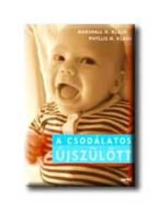 MARSHALL H. KLAUS; PHYLLIS H. KLAUS - A csodálatos újszülött