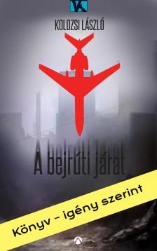 Kolozsi László - A bejrúti járat ###