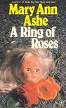ASHE, MARY ANN - A Ring of Roses [antikvár]