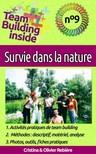 Cristina Rebiere, Cristina Rebiere, Olivier Rebiere - Team Building inside n°9 - survie dans la nature [eKönyv: epub,  mobi]