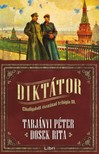 Tarjányi Péter Dosek Rita - - Diktátor - Elhallgatott évszázad trilógia III. [eKönyv: epub, mobi]<!--span style='font-size:10px;'>(G)</span-->