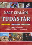 Haisch Károly - Kasza T. Márta - Nagy családi tudástár - Az ember és világa a kezdetektől a 21.századig