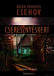 Anton Pavlovics Csehov - Cseresznyéskert [eKönyv: epub,  mobi]