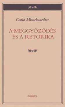 Michelstaedter, Carlo - A meggyőződés és a retorika