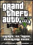 Entertainment HiddenStuff - Grand Theft Auto V Game Cheats,  Pc,  Mods,  Download Guide [eKönyv: epub,  mobi]