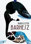 Rubin Eszter - Barhesz<!--span style='font-size:10px;'>(G)</span-->