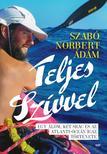 Szabó Norbert Ádám - Teljes szívvel ###<!--span style='font-size:10px;'>(G)</span-->