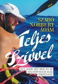 Szabó Norbert Ádám - Teljes szívvel ###