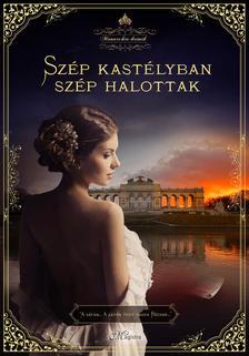 Edith Kneifl - Szép kastélyban szép halottak - Monarchia Krimik I. kötet