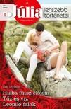 Leclaire Day - A Júlia legszebb történetei 24. kötet - Hiába futsz előlem, Tűz és víz, Leomló falak  [eKönyv: epub, mobi]<!--span style='font-size:10px;'>(G)</span-->