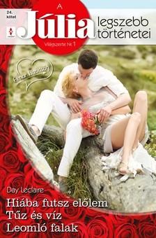 Leclaire Day - A Júlia legszebb történetei 24. kötet - Hiába futsz előlem, Tűz és víz, Leomló falak  [eKönyv: epub, mobi]