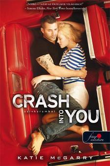 Katie McGarry - Crash Into You - Szívkarambol (Feszülő húr 3.) - KEMÉNY BORÍTÓS