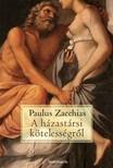 Paulus Zacchias - Aházastársi  kötelességről [eKönyv: epub,  mobi]