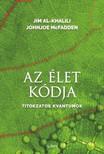 Johnjoe McFadden Jim Al-Khalili, - Az élet kódja - Titokzatos kvantumok [eKönyv: epub, mobi]