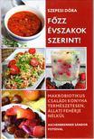 Szepesi Dóra - Főzz évszakok szerint! - Makrobiotikus családi konyha természetesen,  állati fehérje nélkül [antikvár]