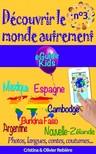 Olivier Rebiere Cristina Rebiere, - Découvrir le monde autrement n°3 [eKönyv: epub,  mobi]