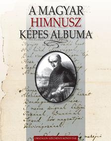 Voigt Vilmos, Szabó G. Zoltán, Bónis Ferenc, Riskó Kata - A magyar Himnusz képes albuma