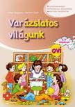 Dohar Magdolna, Kerekes Judit - Varázslatos világunk ovi 5-7 éveseknek (matricás melléklettel)<!--span style='font-size:10px;'>(G)</span-->