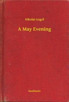 Gogol, Nikolai - A May Evening [eKönyv: epub, mobi]