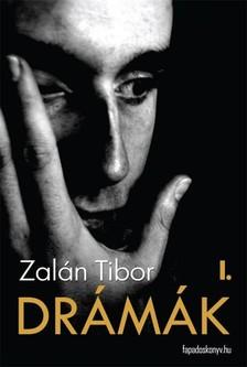 Zalán Tibor - Drámák I. kötet [eKönyv: epub, mobi]