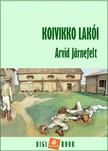 Jarnefelt Arvid - Koivikko lakói [eKönyv: epub, mobi]