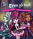 40009 - Monster High: Rém jó buli<!--span style='font-size:10px;'>(G)</span-->