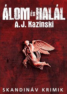 A. J. Kazinski - Álom és Halál