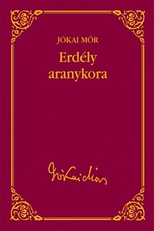JÓKAI MÓR - Erdély aranykora [eKönyv: epub, mobi]