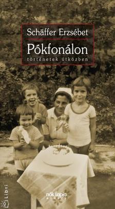 Schäffer Erzsébet - PÓKFONÁLON - TÖRTÉNETEK ÚTKÖZBEN