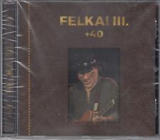 - FELKAI III. +40 CD