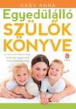 Nagy Anna - Egyedülálló szülők könyve [eKönyv: epub,  mobi]