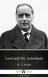 Delphi Classics H. G. Wells, - Love and Mr. Lewisham by H. G. Wells (Illustrated) [eKönyv: epub,  mobi]