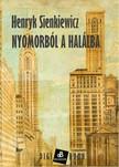 Henryk Sienkiewicz - Nyomorból a halálba [eKönyv: epub, mobi]<!--span style='font-size:10px;'>(G)</span-->