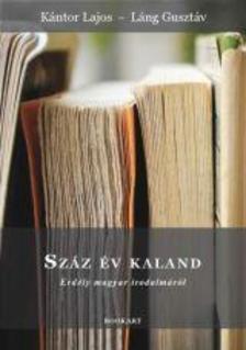 Kántor Lajos - Láng Gusztáv - Száz év kaland