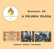 A pálinka világa - Quintessence - 2018