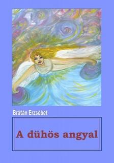 BRÁTÁN ERZSÉBET - A dühös angyal [eKönyv: pdf, epub, mobi]