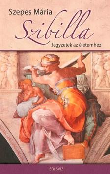 SZEPES MÁRIA - Szibilla - Jegyzetek az életemhez - Napló 1929-2004 [eKönyv: epub, mobi]