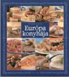 Frank Júlia - Európa konyhája