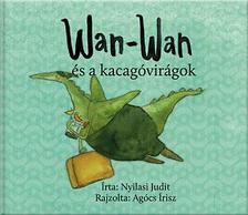 Nyilasi Judit - Wan-Wan és a kacagóvirágok