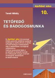 Teveli Mihály - Építési abc 10. - Tetőfedő és bádogosmunka