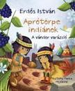 Erdős István - Aprótörpe indiánok - A vándor varázsló