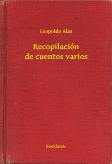 Alas Leopoldo - Recopilación de cuentos varios [eKönyv: epub, mobi]