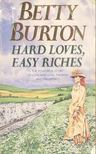 BURTON, BETTY - Hard Loves,  Easy Riches [antikvár]